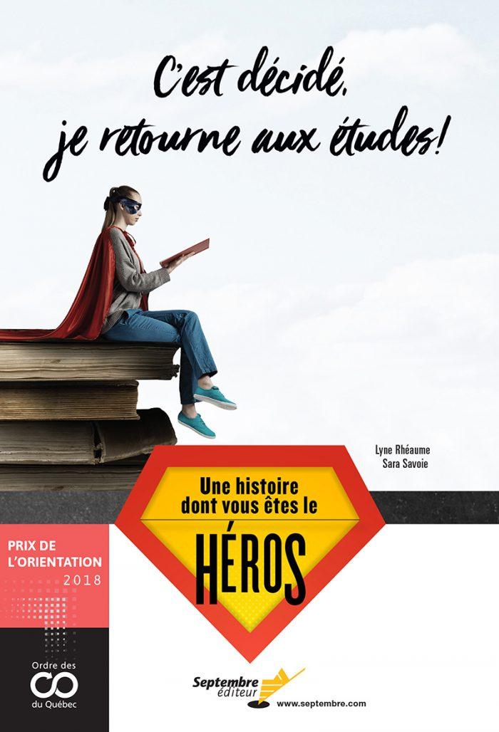 « C'est décidé, je retourne aux études! » Une histoire dont vous êtes le héros de Sara Savoie et Lyne Rhéaume, Septembre éditeur.