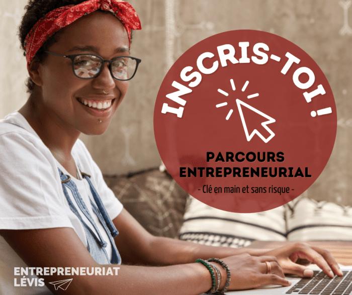 Lancement d'une entreprise - Entrepreneuriat Lévis : un été pour tout changer !